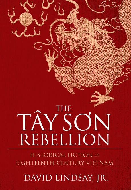 The Tây Sơn Rebellion by David Lindsay, Jr.